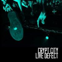 CRYPT CITY / LIVE DEFECT ( CD )