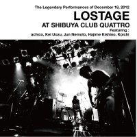 LOSTAGE / LOSTAGE AT SHIBUYA CLUB QUATTRO ( CD )